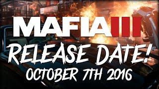 MAFIA 3: RELEASE DATE!
