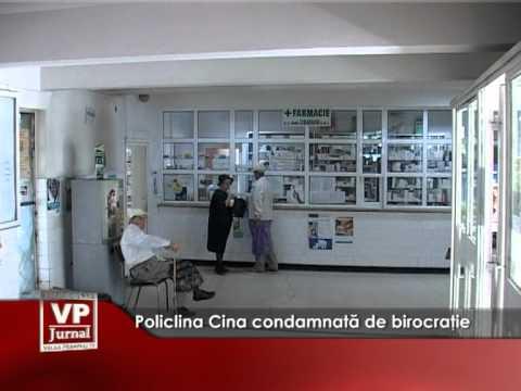 Policlina Cina condamnată de birocraţie