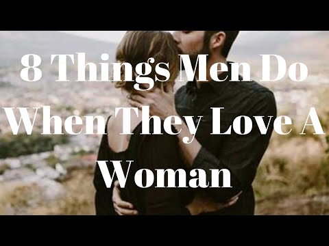 8 Things Men Do When They Love A Woman