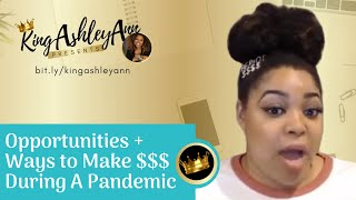 Opportunities & Ways to Make $$$ During A Pandemic