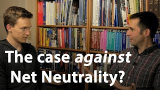 The case against Net Neutrality?