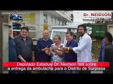 VÍDEO: DR. NEIDSON FALA SOBRE A ENTREGA DA AMBULACHA PARA O DISTRITO DE SURPRESA