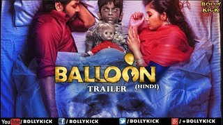 Balloon Official Hindi Trailer 2018 | Hindi Dubbed Movies 2018 Full Movie | Hindi Dubbed Trailers