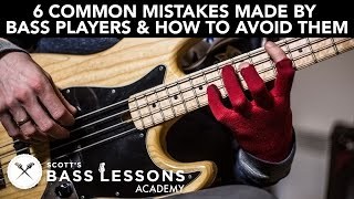 6 Common Mistakes Made By Bass Players And How To Avoid Them  Scott's Bass Lessons
