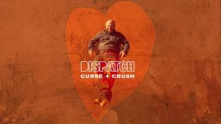 "Dispatch - ""Curse + Crush"" [Official Audio]"