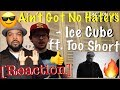 Ice Cube - Ain't Got No Haters ft. Too Short Music Video [REACTION]