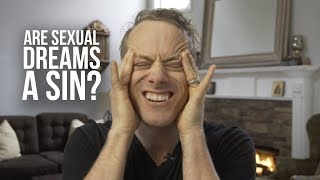 Are Sexual Dreams a Sin?