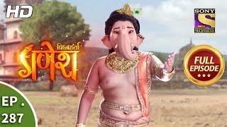 Vighnaharta Ganesh - Ep 287 - Full Episode - 26th September, 2018