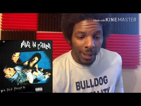 Alice In Chains - We Die Young (REACTION)