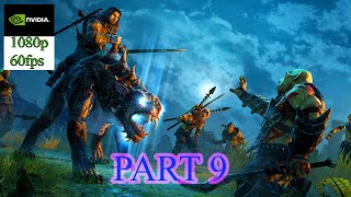 Middle-Earth: Shadow of Mordor Gameplay Part 9 (PC HD) [1080p60FPS] [ULTRA MAX SETTINGS ]