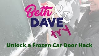 How to Unlock a Frozen Car Door Hack: Beth & Dave Try