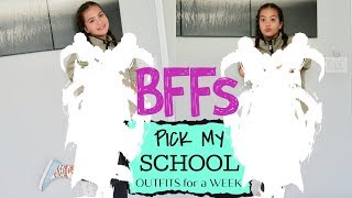 MY Bffs PICK MY SCHOOL OUTFITS FOR A WEEK   SISTER FOREVER