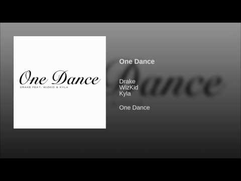 One Dance (Song) by Drake, Kyla,  and WizKid