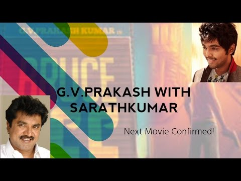 G V Prakash With Sarathkumar In The Next Movie - Confirmed