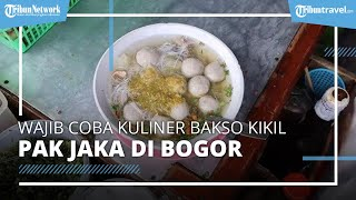 Wajib Cobain Bakso Kikil Pak Jaka di Suryakencana, Kuliner Lezat di Bogor yang Harganya Terjangkau