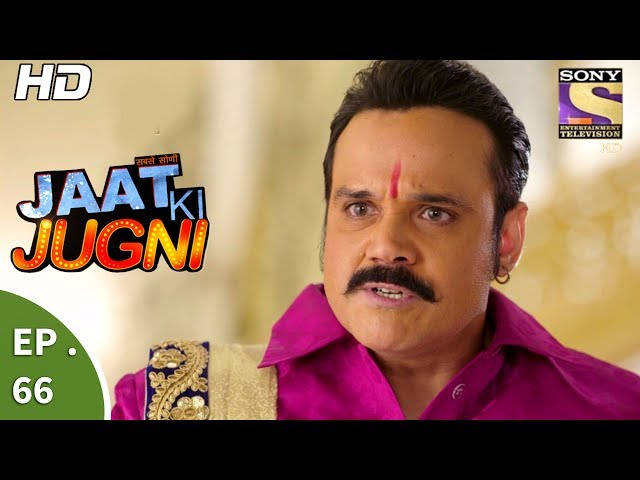Jaat Ki Jugni – 6th July 2017 – Episode 66 – Full Episode | SET TV