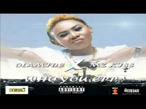 Olamide ft Mz Kiss   Who You Epp Female Version NEW MUSIC 2016