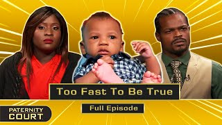Too Fast To Be True: Woman Pregnant 2 Weeks Into Relationship (Full Episode) | Paternity Court