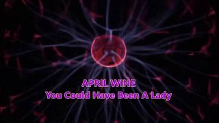 YOU COULD HAVE BEEN A LADY * April Wine    ( HQ Audio/Lyrics )
