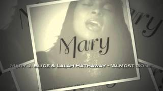 """Mary J. Blige & Lalah Hathaway - """"Almost Gone"""""""