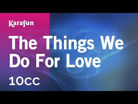 The Things We Do For Love - 10cc | Karaoke Version | KaraFun