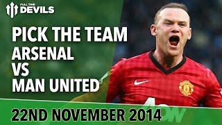 Pick The Team  Arsenal Vs Manchester United  Return Of The Injured