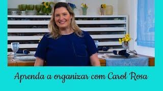 ABERTURA NOVA TURMA - Organizando com Carol Rosa online