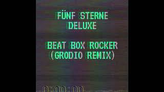 Fünf Sterne Deluxe - Beatboxrocker (Grodio Remix)