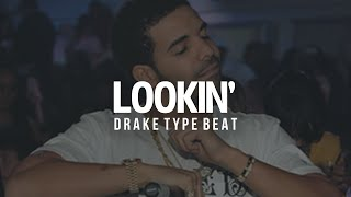 Drake Type Beat - Lookin' (Prod. By Omito Beats)