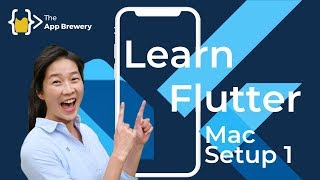 How to Install and Setup Flutter for App Development on Mac - Part 1