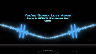 Avicii & NERVO - You're Gonna Love Again (Extended Mix)