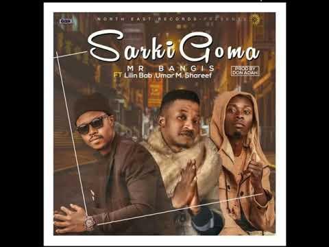 Mr Bangis Ft Lilin Baba - Umar M Shareef (Sarki Goma) (official music audio)