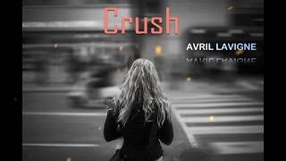 Crush - Avril Lavigne [Vietsub Lyrics]