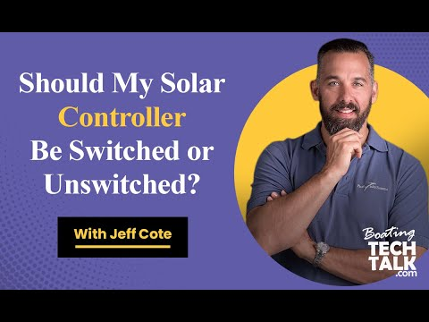 Ask PYS - Should My Solar Controller Be Switched or Unswitched?