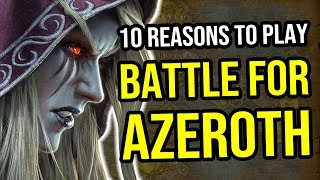 World of Warcraft - 10 Reasons to Play Battle for Azeroth