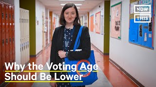 Why the Voting Age Should Be Lower Than 18 | NowThis