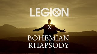 LEGION x Bohemian Rhapsody (Fan Edit)