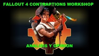 fallout 4  dlc contraptions workshop-ANALISIS Y OPINION