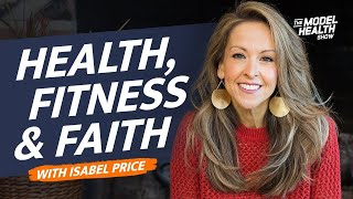 The Intersection Of Health, Fitness, And Faith - With Guest Isabel Price