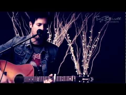 Troy Barrett - WHAT COULD BE SO BAD (Live Sessions)