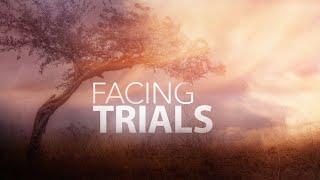 Facing Trials