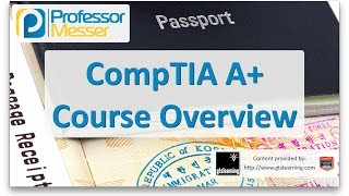 Professor Messer's CompTIA 220-901 and 220-902 A+ Course Overview