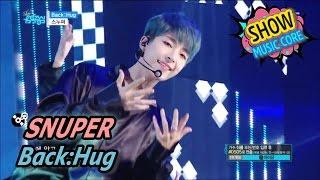 [HOT] SNUPER - Back:Hug, 스누퍼 - 백허그 Show Music core 20170513