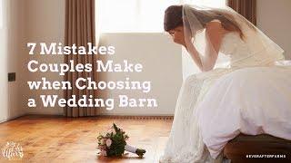 7 Mistakes Couples Make When Choosing A Wedding Barn