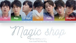 BTS (방탄소년단)   Magic Shop (Color Coded Lyrics HanRomEng)