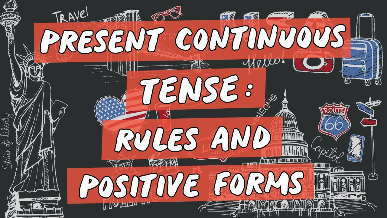 Present Continuous Tense: Rules and Positive Form