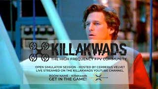 KillaKwads Sim Sesh - Lockdown FPV