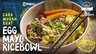 Kreasi Egg Mayo Ricebowl, Menu Penyemangat Untuk Latihan Puasa si Kecil di Rumah