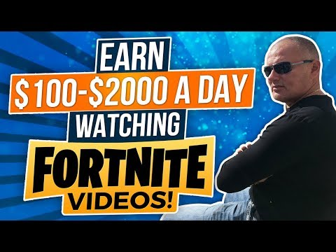 HOW TO MAKE $100 - $2000 / DAY WATCHING FORTNITE V | Youtube
