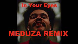 The Weeknd - In Your Eyes (Meduza Remix)